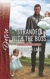 Stranded with the Boss (Billionaires and Babies, #62)