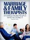 Marriage & Family Therapists: Stories From People Who've Done It: With information on education requirements, job opportunities, salary and more. (Careers 101 Kindle Book Series)
