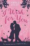 I Wish for You by Camilla Isley