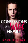 Confessions Of a Wild Heart
