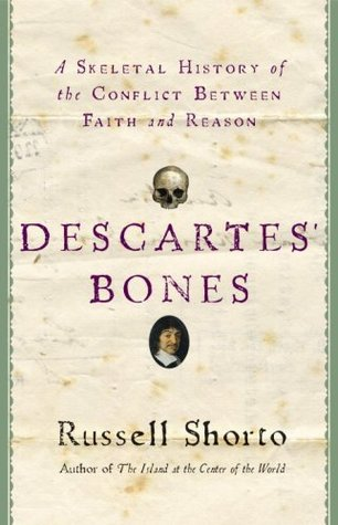A Skeletal History of the Conflict Between Faith and Reason - Russell Shorto