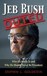 Jeb Bush Outed: Who He Is and Why He Should Never Be President