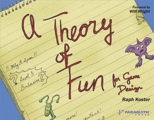 A Theory of Fun for Game Design by Raph Koster