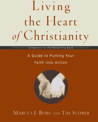 Living the Heart of Christianity by Marcus J. Borg