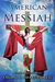 American Messiah - A Great ...