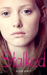 Stalked: A dangerous predator. A life lived in fear. A terrifying true story.
