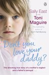 Don't You Love Your Daddy?. Toni Maguire and Sally East