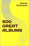 500 GREAT ALBUMS