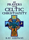 40 Prayers from Celtic Christianity