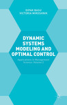 Dynamic Systems Modeling and Optimal Control: Applications in Management Science