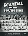 Scandal on the South Side: The 1919 Chicago White Sox (The SABR Digital Library Book 28)