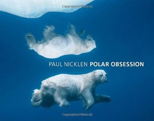 Polar Obsession by Paul Nicklen
