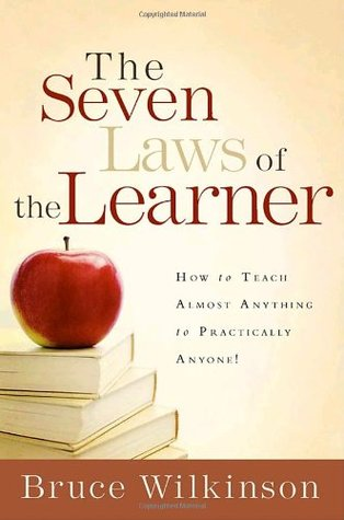 The Seven Laws of the Learner by Bruce H. Wilkinson