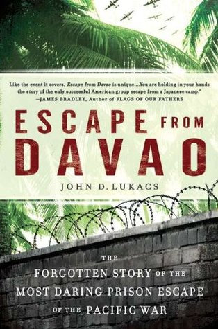 peoples suffering in the book escape from davao by john d lukacs Writer, adventurer, historian and documentary filmmaker john d lukacs specializes in one-of-a-kind stories—the unusual, the unprecedented and the virtually unknown his first book, escape from davao: the forgotten story of the most daring prison break of the pacific war, was called a most impressive authorial debut by world war ii.