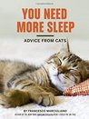 You Need More Sleep: Advice from Cats