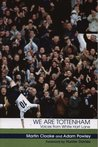 We Are Tottenham by Martin Cloake