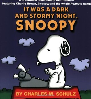 It Was a Dark and Stormy Night, Snoopy by Charles M. Schulz
