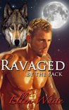Ravaged By The Pack (The Alpha's Mate Book 1)