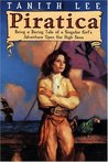 Piratica: Being a Daring Tale of a Singular Girl's Adventure Upon the High Seas (Piratica, #1)