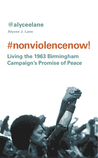 Nonviolence Now! by Alycee J. Lane