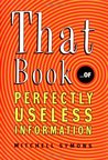 That Book: ...of Perfectly Useless Information
