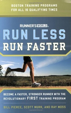 Runner's World Run Less, Run Faster by Bill Pierce
