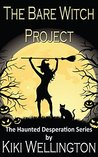 The Bare Witch Project (The Haunted Desperation Series #2)