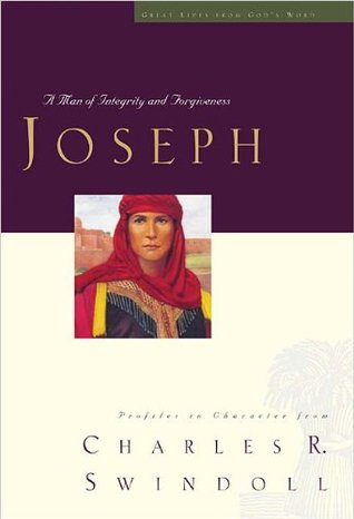 Joseph: A Man of Integrity and Forgiveness (Great Lives from God's Word, #3)