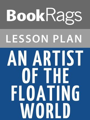 An Artist of the Floating World by Kazuo Ishiguro Lesson Plans