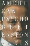 American Psycho by Bret Easton Ellis