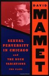 Sexual Perversity in Chicago & The Duck Variations