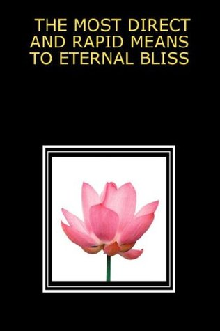 The Most Direct and Rapid Means to Eternal Bliss