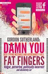Damn you Fat Fingers!: Best Typing Mistakes & Autocorrect Fails
