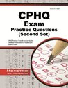 CPHQ Exam Practice Questions (Second Set): CPHQ Practice Tests & Review for the Certified Professional in Healthcare Quality Exam