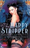 Happy Stripper, The: Pleasures and Politics of the New Burlesque