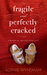 Fragile and Perfectly Cracked: A Memoir of Loss and Infertility
