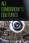 All Tomorrow's Cultures: Anthropological Engagements with the Future