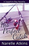 His Perfect Catch (Sapphire Bay)