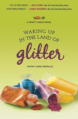 Waking Up in the Land of Glitter: A Crafty Chica Novel (Crafty Chica Novels)