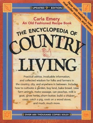 The Encyclopedia of Country Living by Carla Emery