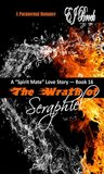 "The Wrath of Seraphiel (A ""Spirit"" Mate Love Story Book 16)"