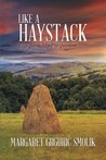 Like a Haystack: Life from My Perspective