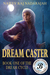 Dream Caster (Dream Cycle, #1)