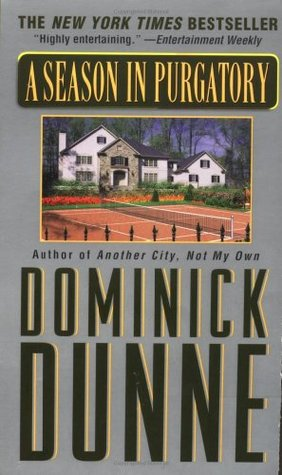an analysis of a season in purgatory by dominick dunne Dominick dunne, who based his best-selling a season in purgatory on the crime, charts his fateful involvement with the case: a rumor heard at the william kennedy smith trial, a growing friendship.