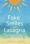Fake Smiles and Lasagna by Christine  Jenkins