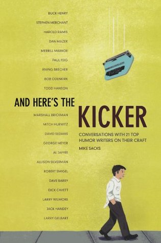 And Here's the Kicker by Mike Sacks