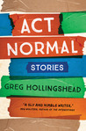 Act Normal: Stories