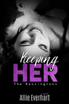 Keeping Her (The Kensingtons, #2)