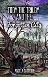 Toby the Trilby and the Forgotten City (The Toby the Trilby Series, #3)