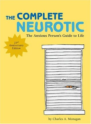 The Complete Neurotic by Charles Monagan